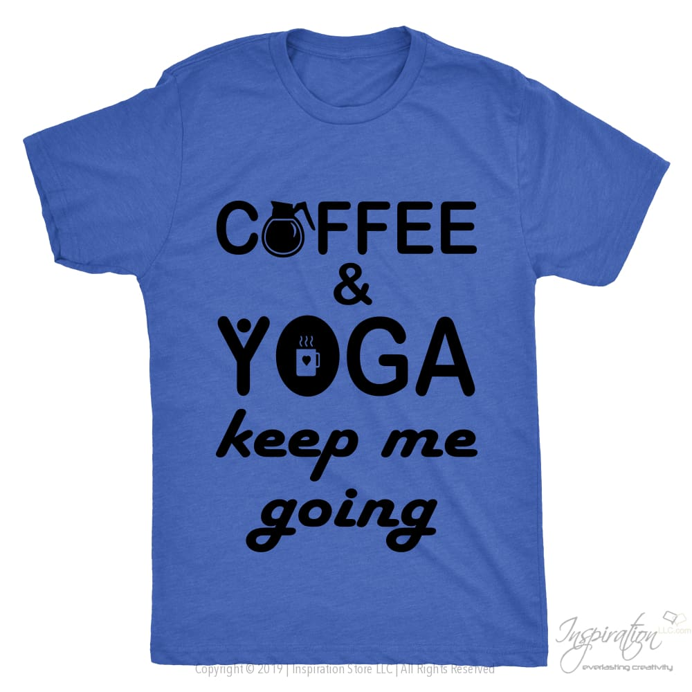 Coffee & Yoga Keep Me Going - (Style D) - T-Shirt - Next Level Mens Triblend / Vintage Royal / S - Inspiration Store Llc