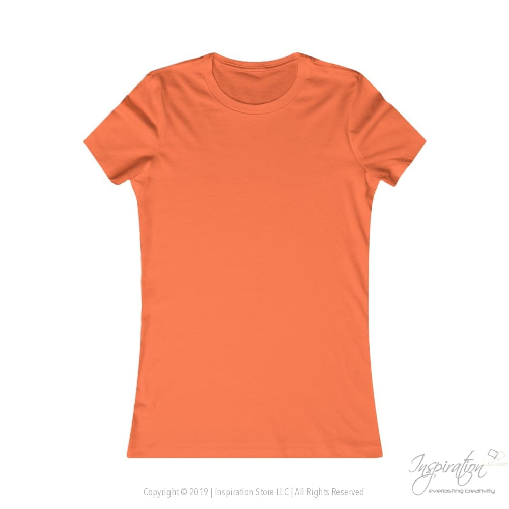 Customify Womens Favorite Tee - Free Shipping - T-Shirt - Orange / S - Inspiration Store Llc