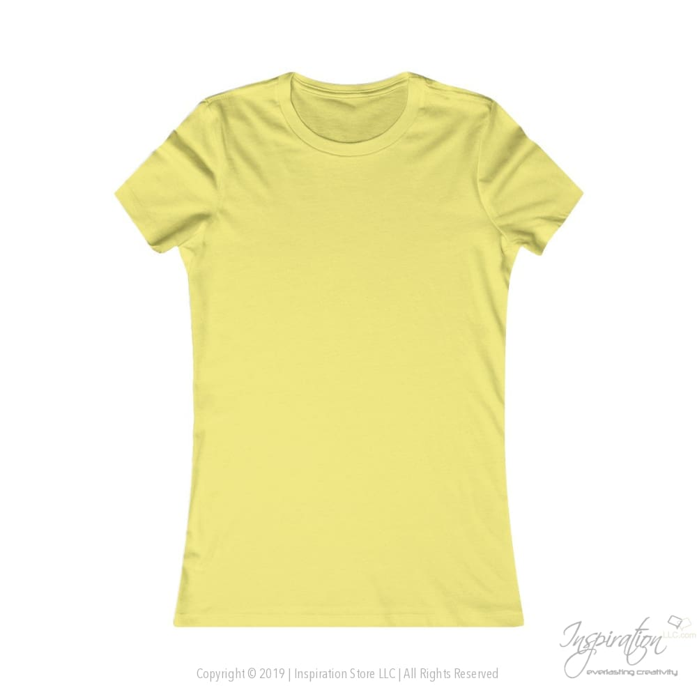 Customify Womens Favorite Tee - Free Shipping - T-Shirt - Yellow / S - Inspiration Store Llc
