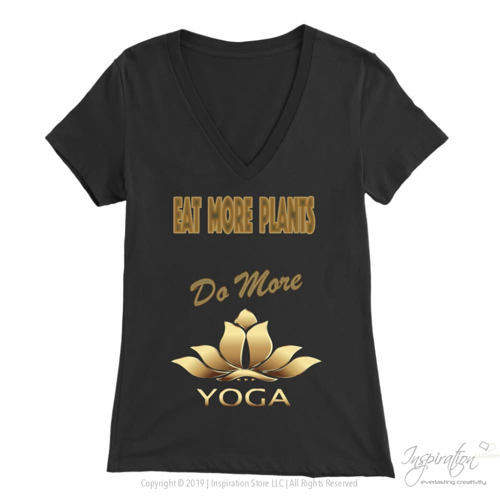 Eat Plants Do Yoga Shirts (Style E) Free Shipping - T-Shirt - Bella Womens V-Neck / Black / S - Inspiration Store Llc