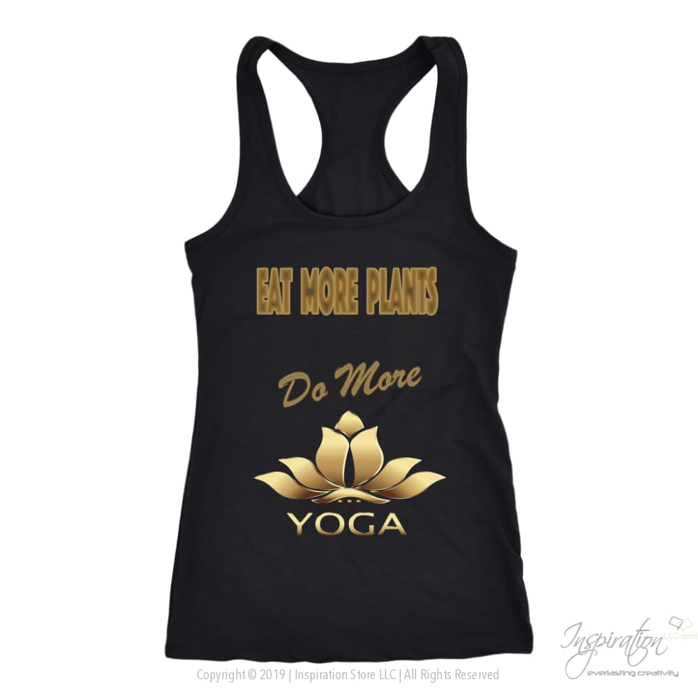 Eat Plants Do Yoga Shirts (Style E) Free Shipping - T-Shirt - Next Level Racerback Tank / Black / Xs - Inspiration Store Llc