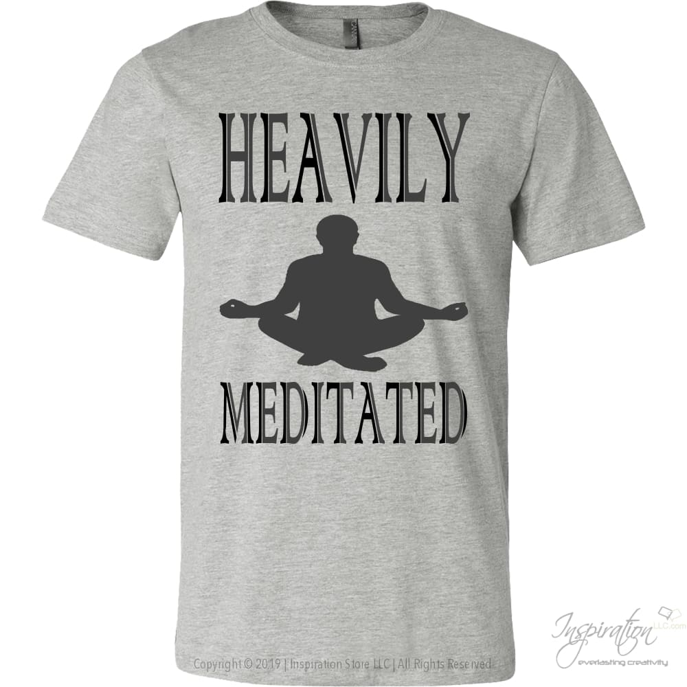 Heavily Meditated - (Style B) - T-Shirt - Canvas Mens Shirt / Athletic Heather / S - Inspiration Store Llc