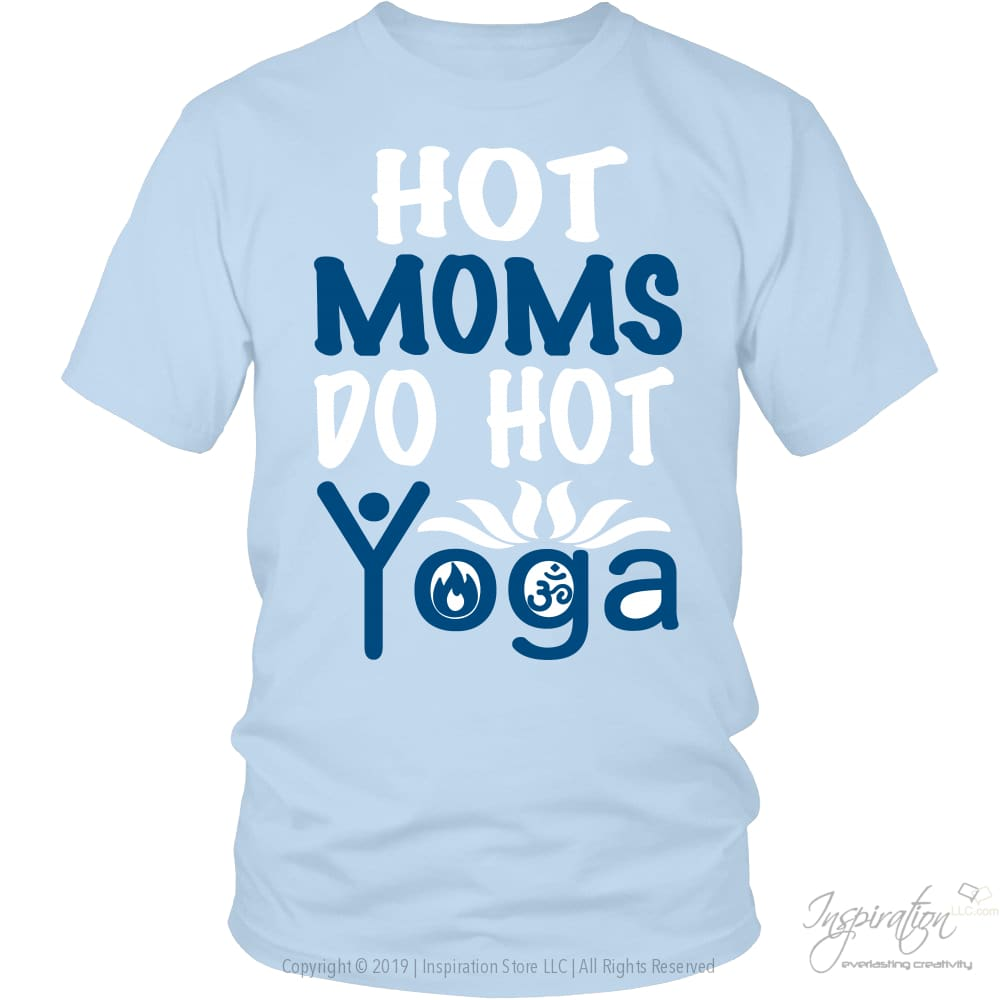 Hot Moms Do Hot Yoga - (Style A) - T-Shirt - District Unisex Shirt / Ice Blue / S - Inspiration Store Llc
