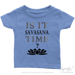 Is It Savasana Time - (Style B - Infant Shirt) - T-Shirt - Infant T-Shirt / Baby Blue / 6M - Inspiration Store Llc