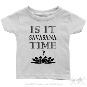 Is It Savasana Time - (Style B - Infant Shirt) - T-Shirt - Infant T-Shirt / White / 6M - Inspiration Store Llc