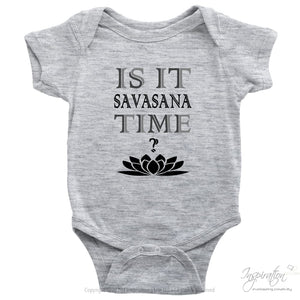 Is It Savasana Time - (Style D - Baby Onesie) - T-Shirt - Baby Onesie / Heather Grey / Nb - Inspiration Store Llc