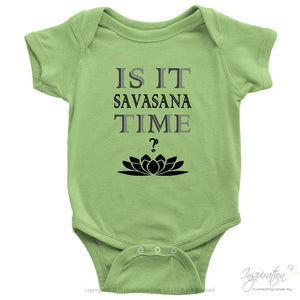 Is It Savasana Time - (Style D - Baby Onesie) - T-Shirt - Baby Onesie / Keylime / Nb - Inspiration Store Llc