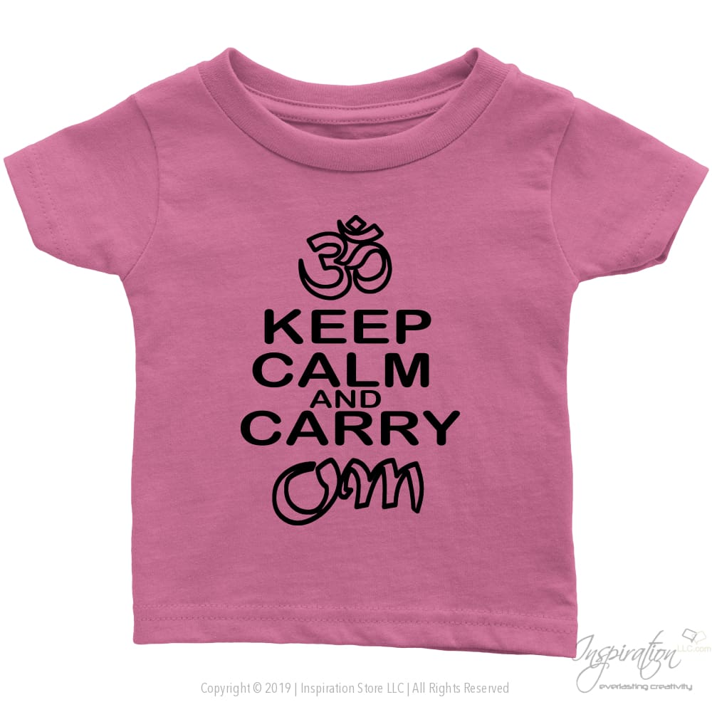 Keep Calm & Carry Om - (Style C) - T-Shirt - Infant T-Shirt / Pink / 6M - Inspiration Store Llc
