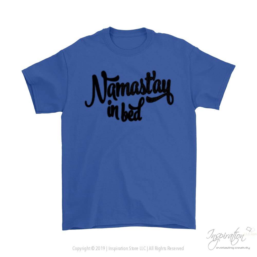 Namastay In Bed - (Style A) - T-Shirt - Gildan Mens T-Shirt / Royal Blue / S - Inspiration Store Llc