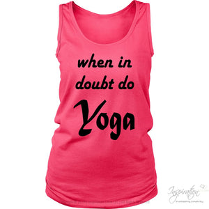 When In Doubt Do Yoga - (Style C - Ladies) - T-Shirt - District Womens Tank / Neon Pink / S - Inspiration Store Llc
