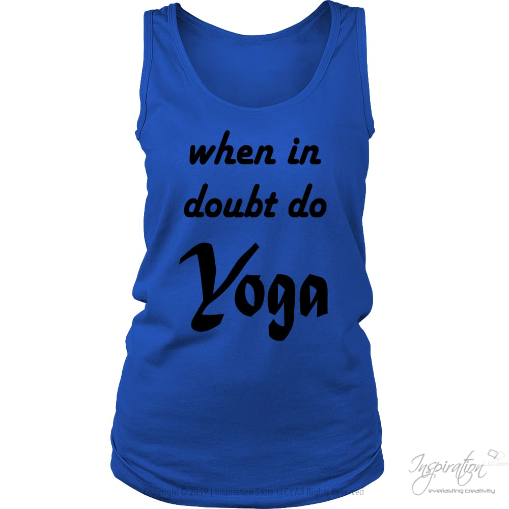 When In Doubt Do Yoga - (Style C - Ladies) - T-Shirt - District Womens Tank / Royal Blue / S - Inspiration Store Llc