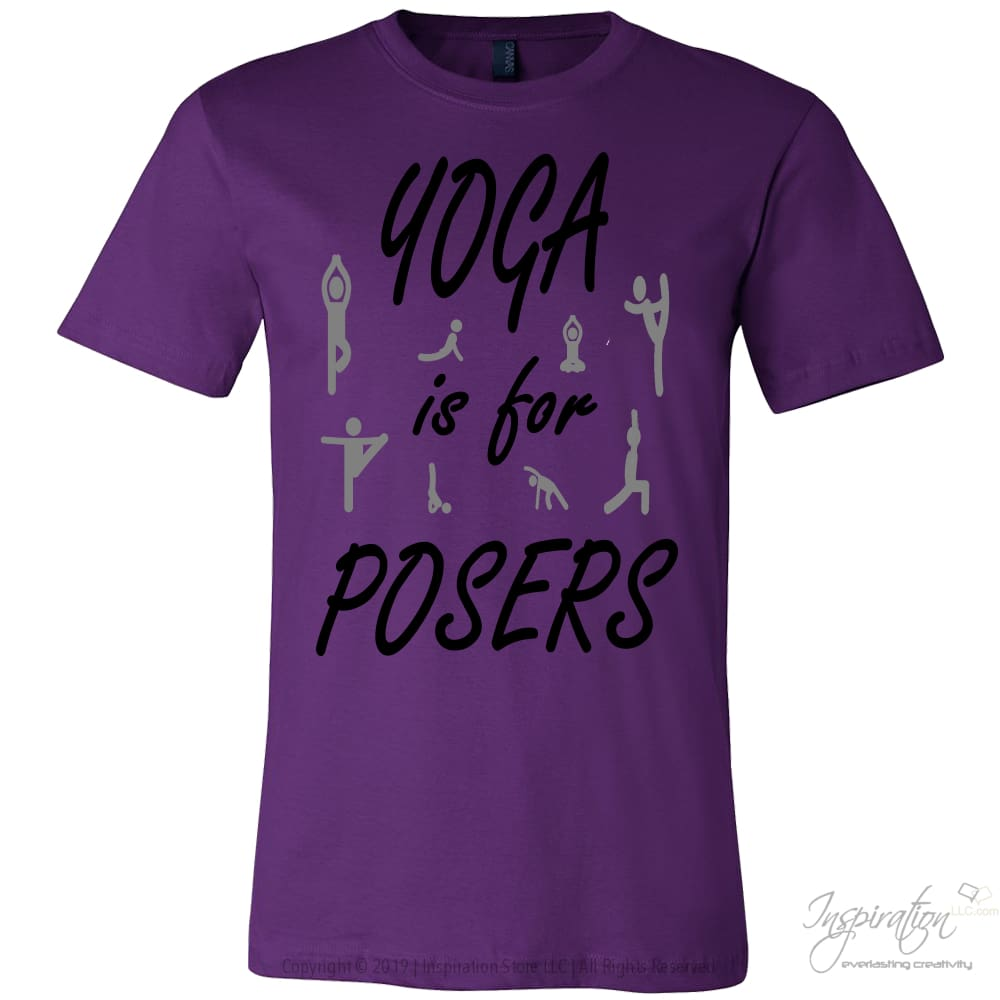 Yoga For Posers - (Unisex Shirt) - T-Shirt - Canvas Mens Shirt / Team Purple / S - Inspiration Store Llc