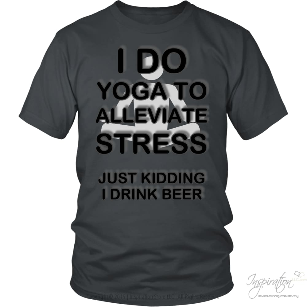 Yoga Stress & Beer - Free Shipping - T-Shirt - District Unisex Shirt / Charcoal / S - Inspiration Store Llc