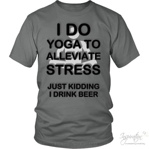 Yoga Stress & Beer - Free Shipping - T-Shirt - District Unisex Shirt / Grey / S - Inspiration Store Llc