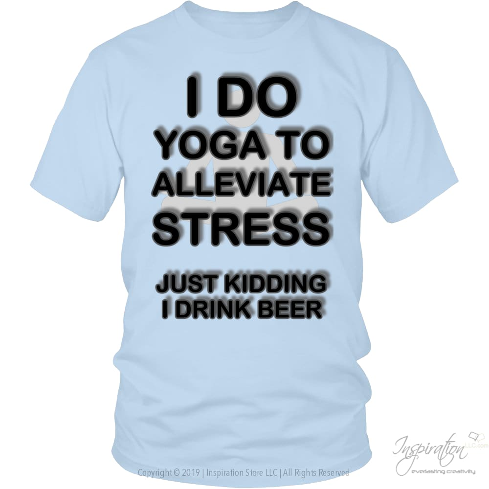Yoga Stress & Beer - Free Shipping - T-Shirt - District Unisex Shirt / Ice Blue / S - Inspiration Store Llc
