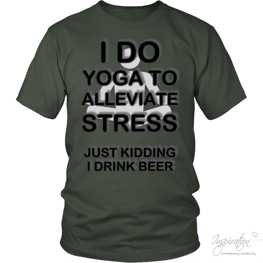 Yoga Stress & Beer - Free Shipping - T-Shirt - District Unisex Shirt / Olive / S - Inspiration Store Llc