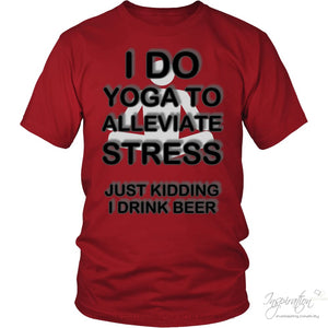 Yoga Stress & Beer - Free Shipping - T-Shirt - District Unisex Shirt / Red / S - Inspiration Store Llc