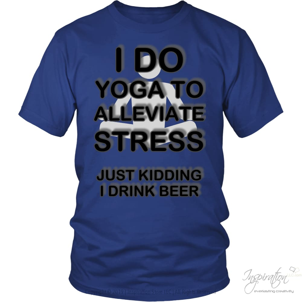 Yoga Stress & Beer - Free Shipping - T-Shirt - District Unisex Shirt / Royal Blue / S - Inspiration Store Llc
