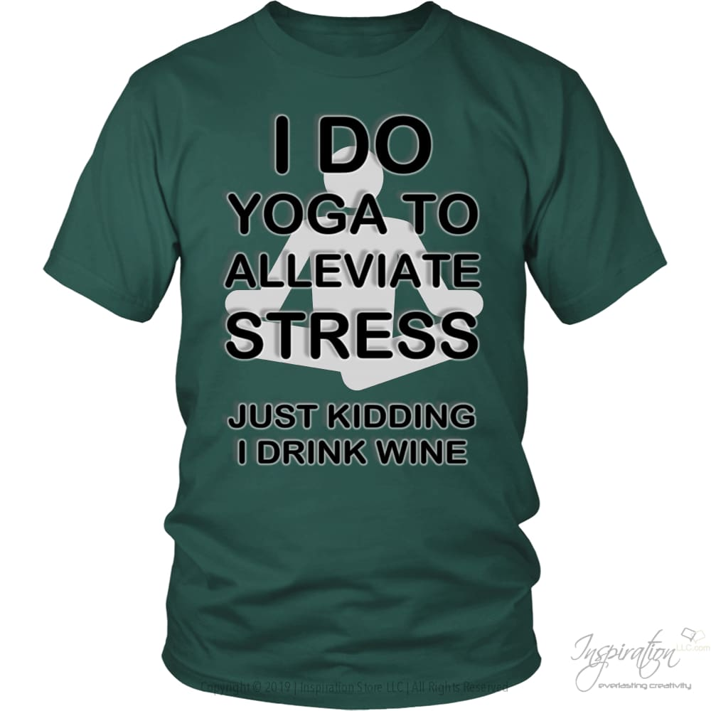 Yoga Stress & Wine - Free Shipping - T-Shirt - District Unisex Shirt / Dark Green / S - Inspiration Store Llc