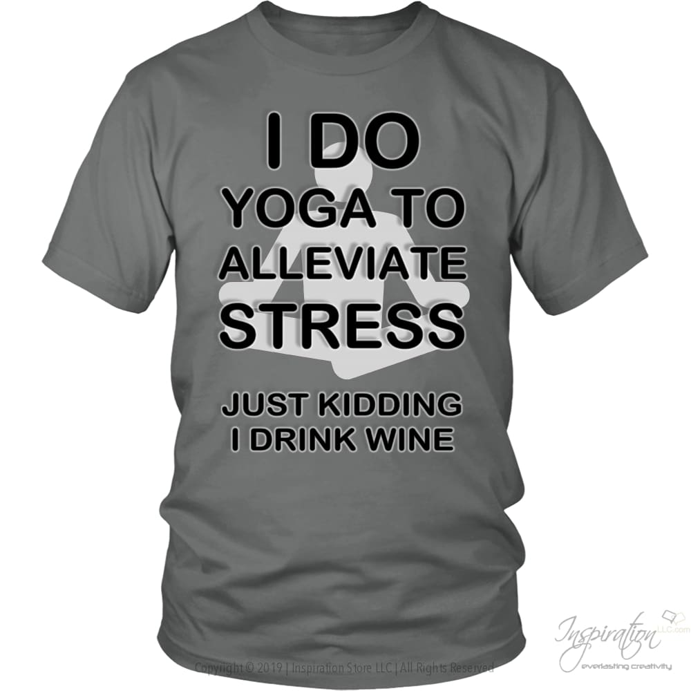 Yoga Stress & Wine - Free Shipping - T-Shirt - District Unisex Shirt / Grey / S - Inspiration Store Llc