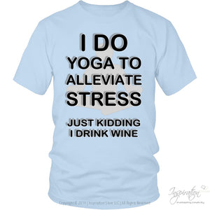 Yoga Stress & Wine - Free Shipping - T-Shirt - District Unisex Shirt / Ice Blue / S - Inspiration Store Llc
