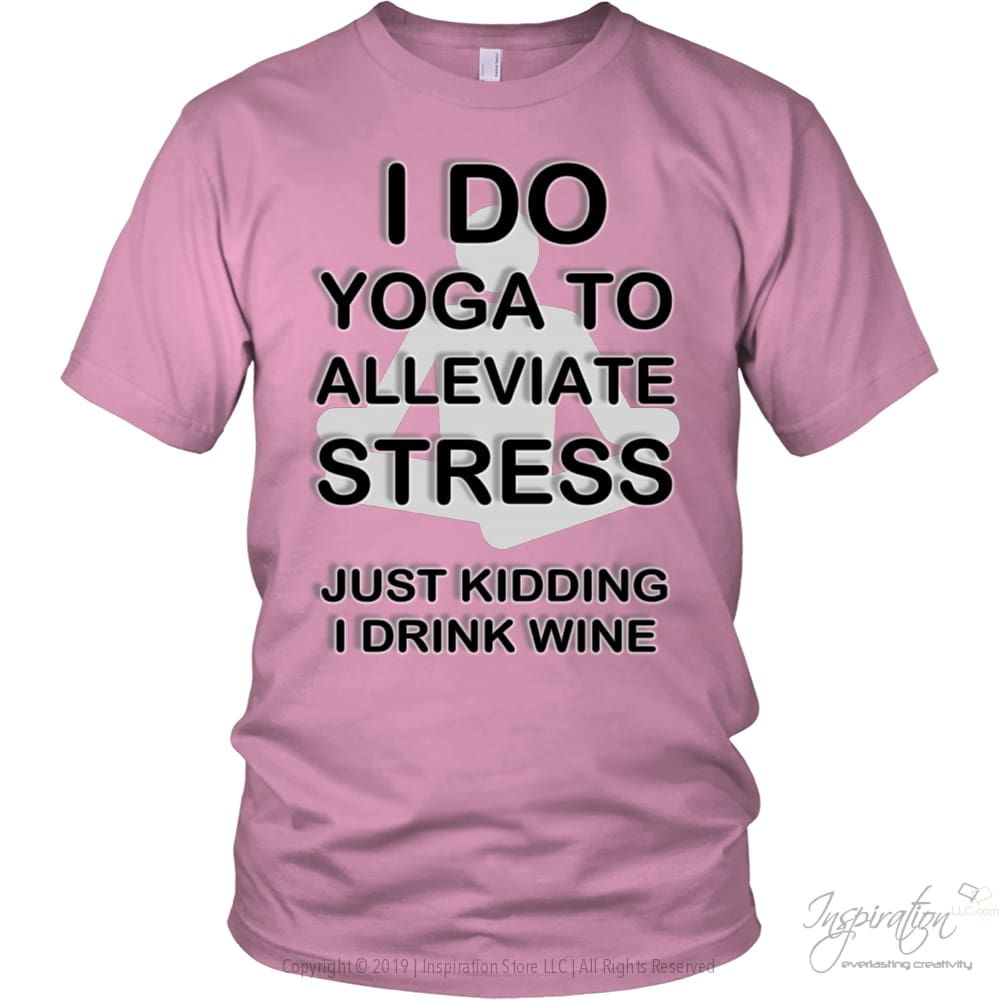 Yoga Stress & Wine - Free Shipping - T-Shirt - District Unisex Shirt / Pink / S - Inspiration Store Llc