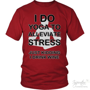 Yoga Stress & Wine - Free Shipping - T-Shirt - District Unisex Shirt / Red / S - Inspiration Store Llc