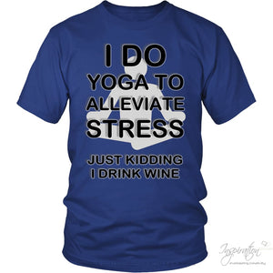 Yoga Stress & Wine - Free Shipping - T-Shirt - District Unisex Shirt / Royal Blue / S - Inspiration Store Llc