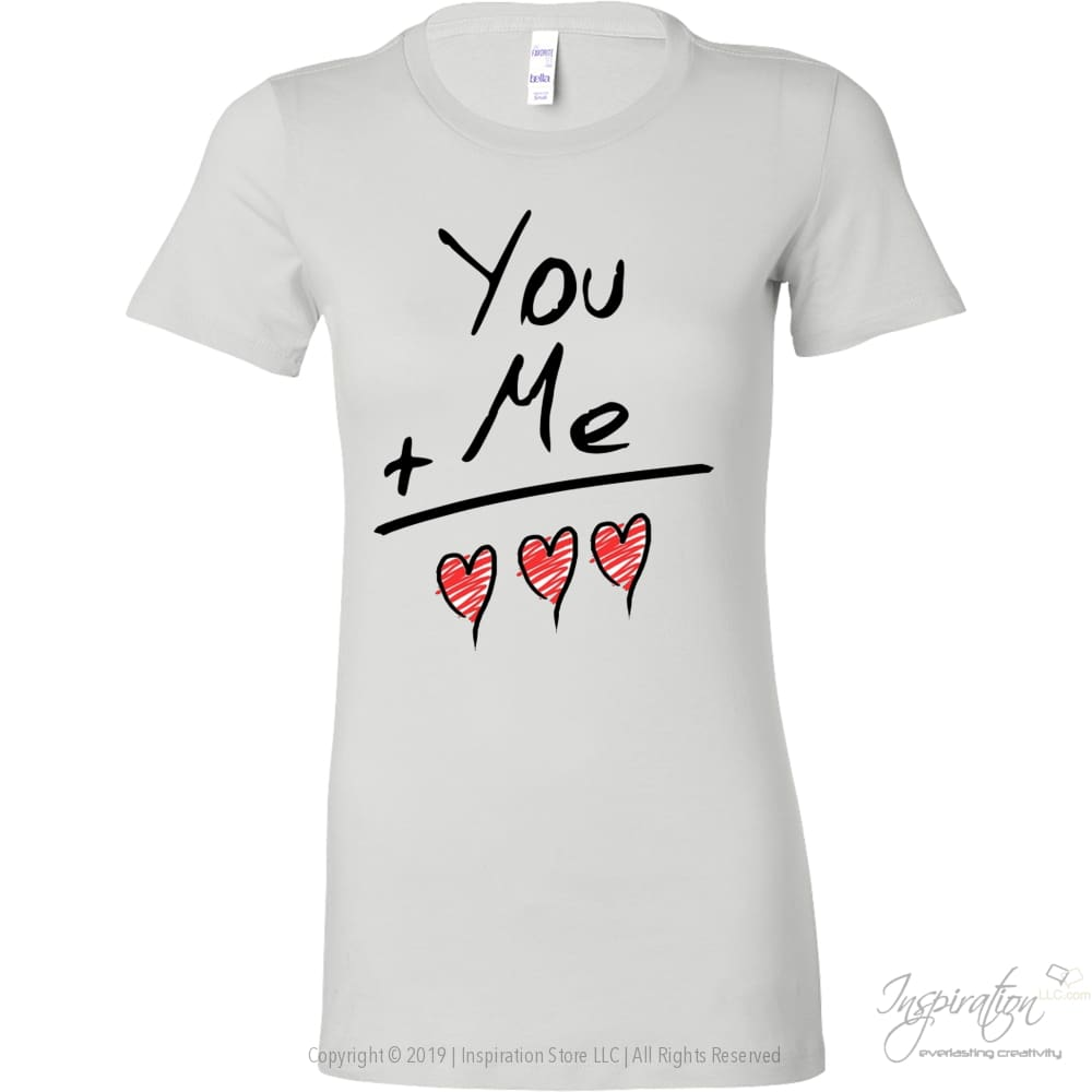 You + Me = Love *by Inspiration - T-Shirt - Bella Womens Shirt / White / S - Inspiration Store Llc