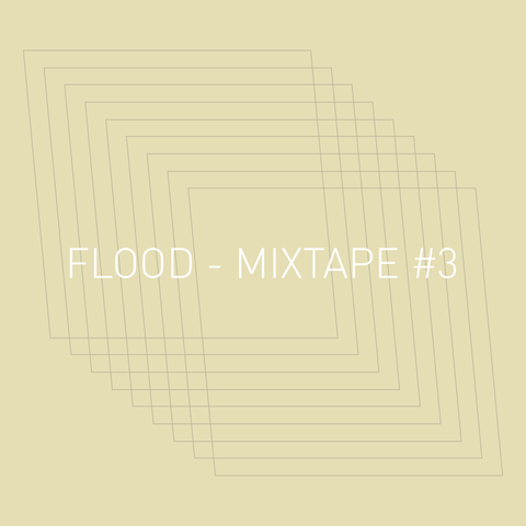 Flood - Mixtape #3