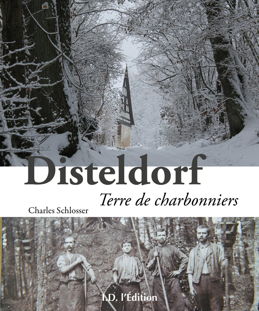 Disteldorf, terre des charbonniers - ID L'EDITION