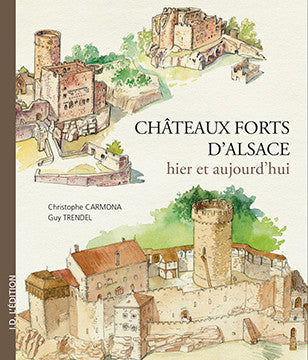 Chateaux forts d'Alsace - ID L'EDITION