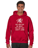 Wales Rugby As long as we beat the English we don't care Hooded Top