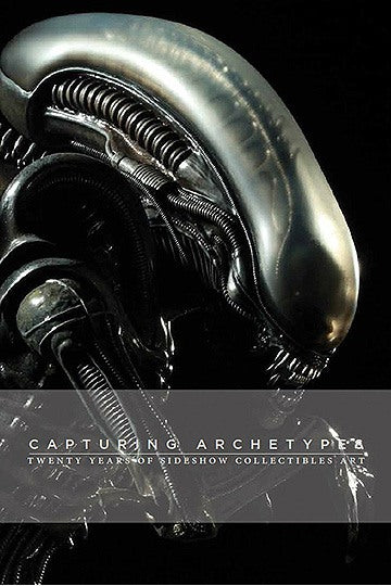 Sideshow Collectibles Book - Capturing Archetypes - Twenty Years of Sideshow Collectibles Art