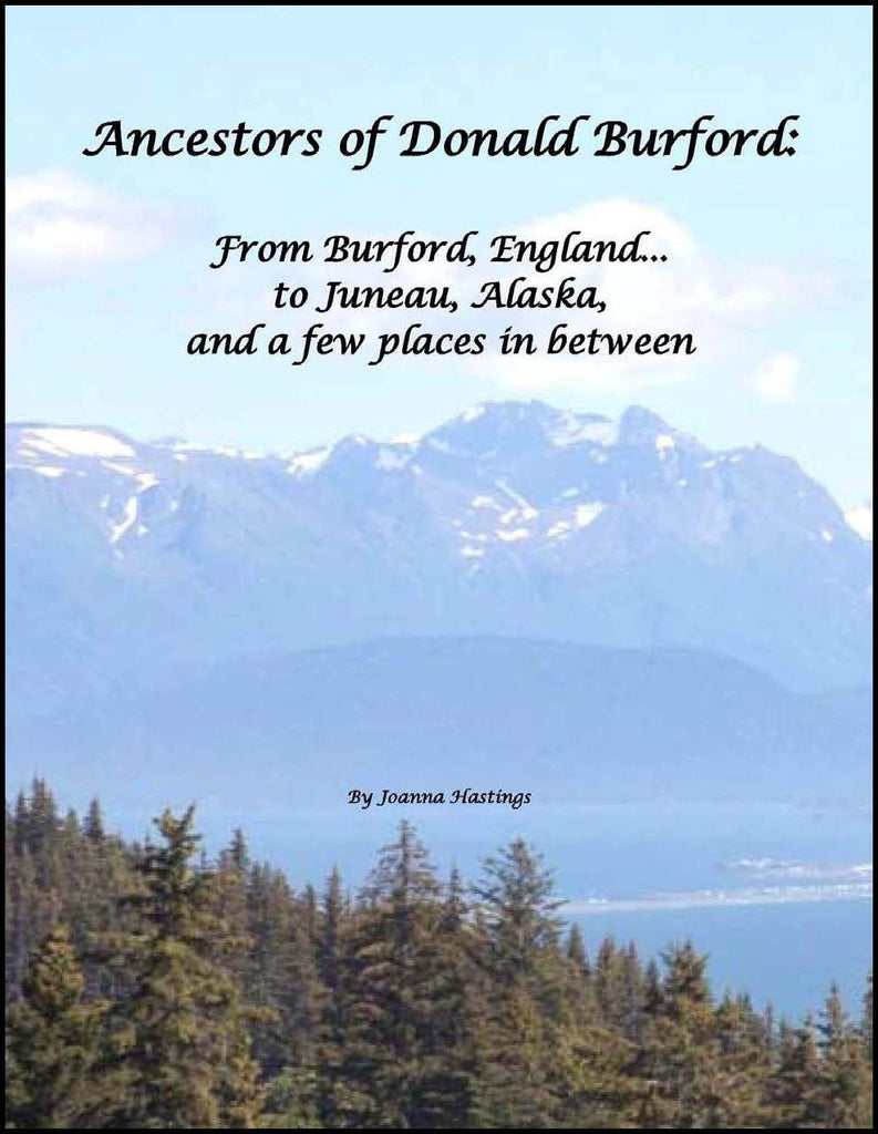 Ancestors of Donald Burford: From Burford, England...to Juneau, Alaska, and a few places in between