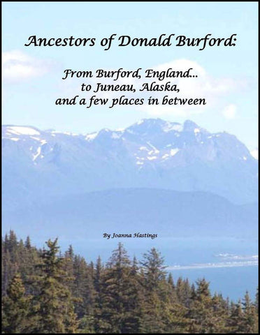 Ancestors of Donald Burford: From Burford, England...to Juneau, Alaska, and a few places in between--DVD