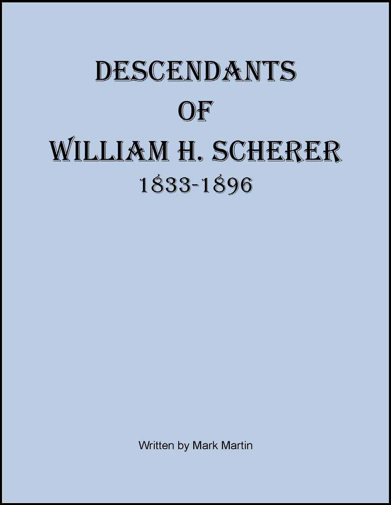 Descendants of William H. Scherer, 1833-1896