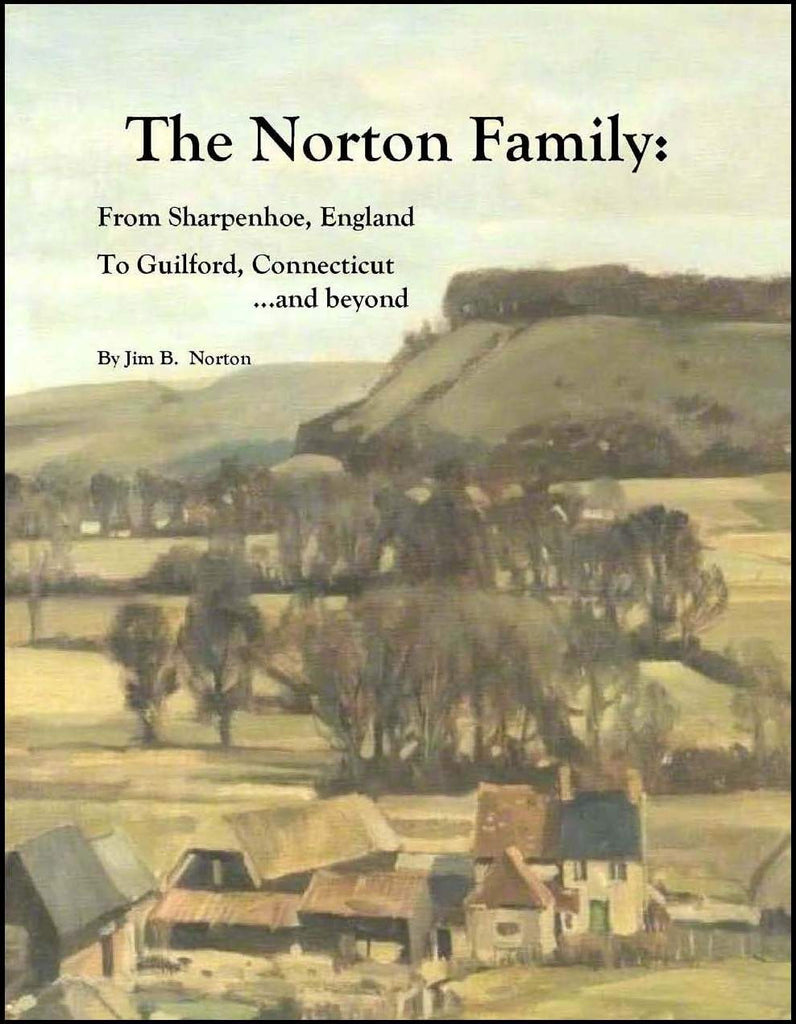 The Norton Family: From Sharpenhoe, England To Guilford, Connecticut...and beyond