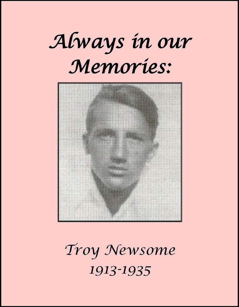 Always in our Memories: Troy Newsome 1913-1935