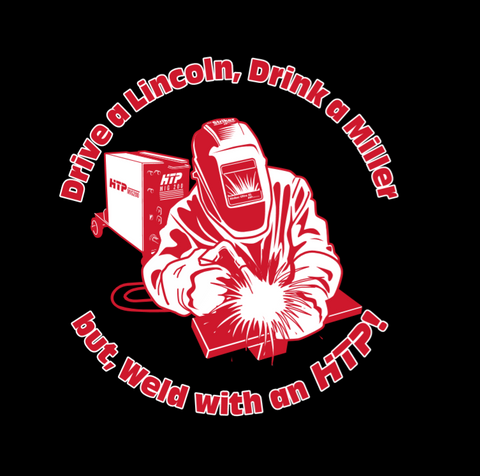 "HTP America® ""Drive a Lincoln, Drink a Miller, but Weld with an HTP!"" Short-Sleeved T-Shirt"
