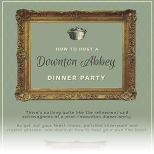 Hosting A Downton Abbey Dinner Party