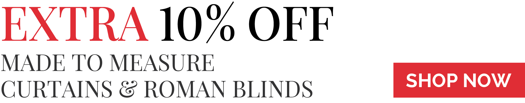 Extra 10% OFF made to measure