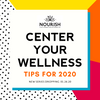 Center Your Wellness This Year With Tips from Team Nourish!
