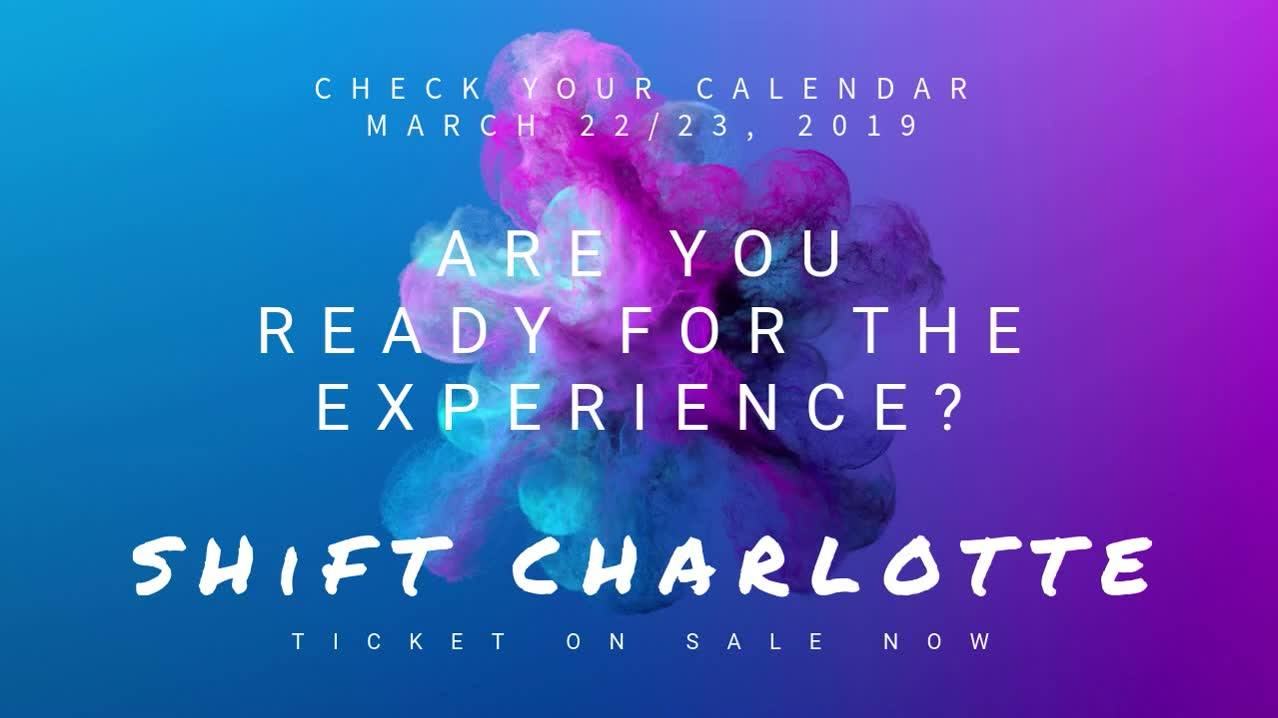 SHiFT Charlotte 2019 is Next Weekend!