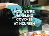 How We're Handling COVID-19 at Nourish World Headquarters