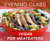 New Class: Vegan for Meateaters
