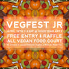 We would love to see you at Vegfest Jr.!