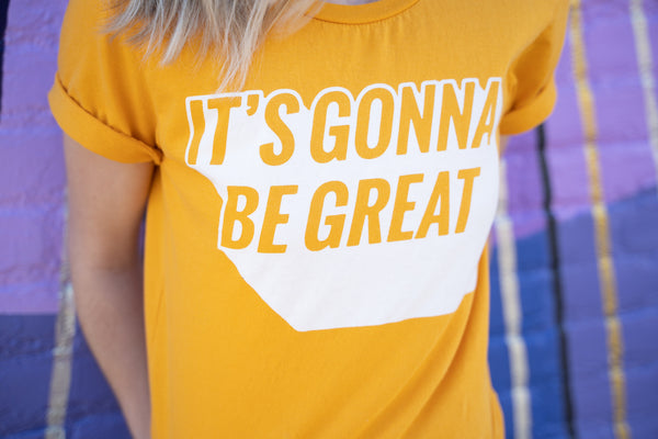 The It's Gonna Be Great T-Shirt