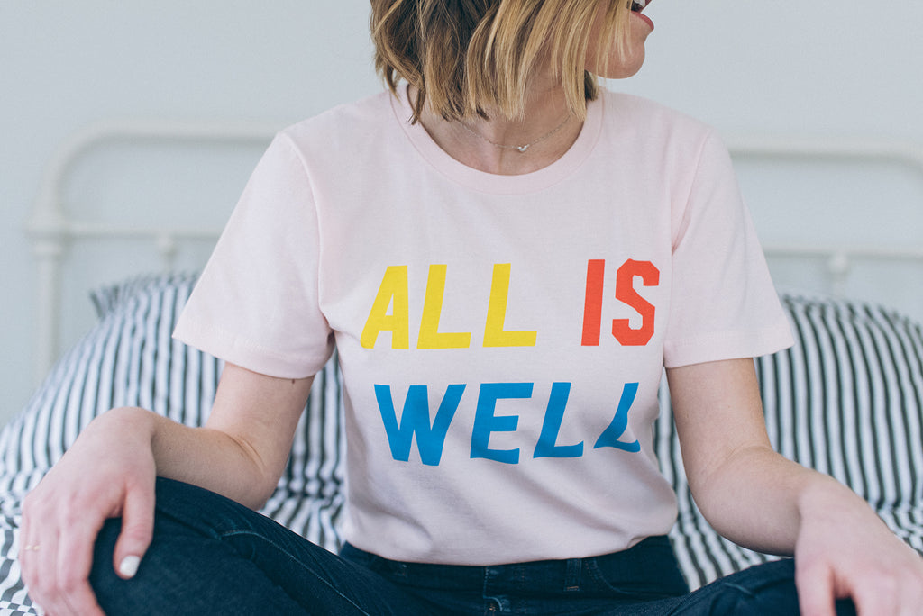 The ALL IS WELL T-Shirt