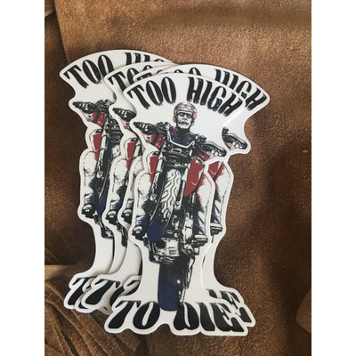 Too High to Die Sticker